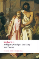 Oxford World's Classics: Sophocles: Antigone; Oedipus the King; Electra