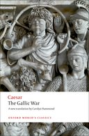 Oxford World's Classics: Julius Caesar: Seven Commentaries on The Gallic War: with an Eighth Commentary by Aulus Hirtiuswith an Eighth Commentary by Aulus Hirtius