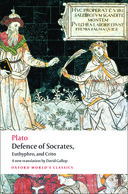 Oxford World's Classics: Plato: Defence of Socrates; Euthyphro; Crito