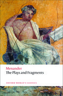 """The Bad-Tempered Man (Dyskolos)"", in Oxford World's Classics Menander: The Plays and Fragments"