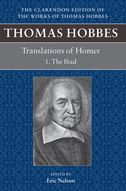 The Clarendon Edition of the Works of Thomas Hobbes, Vol. 24: Translations of Homer: The IliadThe Iliad