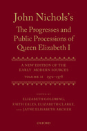 John Nichols's The Progresses and Public Processions of Queen Elizabeth I: A New Edition of the Early Modern Sources, Vol. 2: 1572–15781572–1578