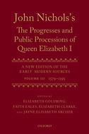 John Nichols's The Progresses and Public Processions of Queen Elizabeth I: A New Edition of the Early Modern Sources, Vol. 3: 1579–15951579–1595