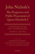 John Nichols's The Progresses and Public Processions of Queen Elizabeth I: A New Edition of the Early Modern Sources, Vol. 4: 1596–16031596–1603