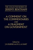 The Collected Works of Jeremy Bentham: A Comment on the Commentaries and A Fragment on Government