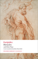 Oxford World's Classics: Euripides: Alcestis; Heracles; Children of Heracles; Cyclops