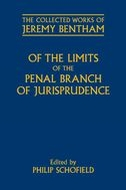 The Collected Works of Jeremy Bentham: Of the Limits of the Penal Branch of Jurisprudence