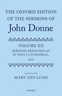 The Sermons of John Donne, Vol. 12: Sermons Preached at St Paul's Cathedral, 1626