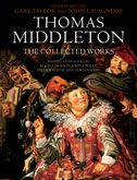 Thomas Middleton, Vol. 1: The Collected Works