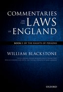 The Oxford Edition of Blackstone: Commentaries on the Laws of England, Vol. 1: Of the Rights of Persons
