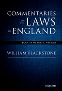 The Oxford Edition of Blackstone: Commentaries on the Laws of England, Vol. 4: Of Public Wrongs