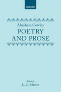 Abraham Cowley: Poetry & Prose: With Thomas Sprat's Life and Observations by Dryden, Addison, Johnson and othersWith Thomas Sprat's Life and Observations by Dryden, Addison, Johnson and others