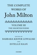 The Complete Works of John Milton, Vol. 3: The Shorter Poems