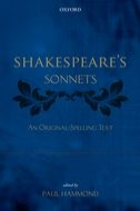 Shakespeare's Sonnets: An Original-Spelling TextAn Original-Spelling Text