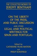 The Collected Works of Jeremy Bentham: On the Liberty of the Press, and Public Discussion, and other Legal and Political Writings for Spain and Portugal