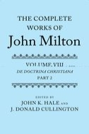 The Complete Works of John Milton, Vol. 8: De Doctrina Christiana, Vol. 2