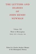 The Letters and Diaries of John Henry Newman, Vol. 12: Rome to Birmingham: January 1847 to December 1848January 1847 to December 1848