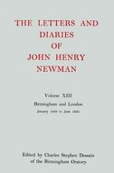 The Letters and Diaries of John Henry Newman, Vol. 13: Birmingham and London: January 1849 to June 1850January 1849 to June 1850