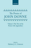 The Poems of John Donne, Vol. 1: The Text of the Poems with AppendixesThe Text of the Poems with Appendixes