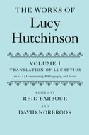 The Works of Lucy Hutchinson, Vol. 1: The Translation of Lucretius: Part 2 Commentary, Bibliography, and IndexPart 2 Commentary, Bibliography, and Index
