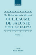 The Divine Weeks and Works of Guillaume de Saluste Sieur du Bartas, Vol. 1