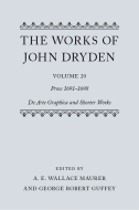 The Works of John Dryden, Vol. 20: Prose 1691–1698; De Arte Graphica and Shorter Works