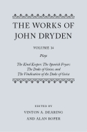 The Works of John Dryden, Vol. 14: Plays; The Kind Keeper; The Spanish Fryar; The Duke of Guise; and The Vindication of the Duke of Guise