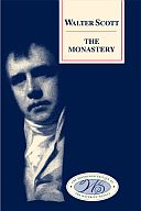 The Edinburgh Edition of the Waverley Novels, Vol. 9: Walter Scott: The Monastery