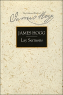 The Stirling/South Carolina Research Edition of The Collected Works of James Hogg: A Series of Lay Sermons: on Good Principles and Good Breedingon Good Principles and Good Breeding