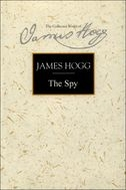 The Stirling/South Carolina Research Edition of The Collected Works of James Hogg: The Spy: A Periodical Paper of Literary Amusement and InstructionA Periodical Paper of Literary Amusement and Instruction