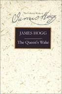 The Stirling/South Carolina Research Edition of The Collected Works of James Hogg: The Queen's Wake: A Legendary PoemA Legendary Poem