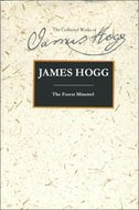 The Stirling/South Carolina Research Edition of The Collected Works of James Hogg: The Forest Minstrel
