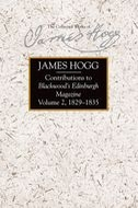 The Stirling/South Carolina Research Edition of The Collected Works of James Hogg: Contributions to Blackwood's Edinburgh Magazine, Vol. 2: 1829–1835