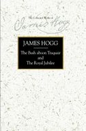 The Stirling/South Carolina Research Edition of The Collected Works of James Hogg: The Bush aboon Traquair and The Royal Jubilee