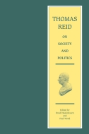 The Edinburgh Edition of Thomas Reid: Thomas Reid on Society and Politics: Papers and LecturesPapers and Lectures