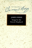 The Stirling/South Carolina Research Edition of The Collected Works of James Hogg: Songs by the Ettrick Shepherd