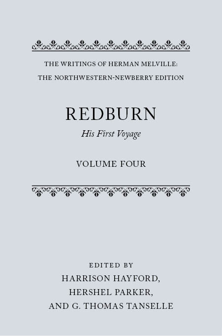 The Writings of Herman Melville: The Northwestern-Newberry Edition, Vol. 4: Redburn: His First VoyageHis First Voyage