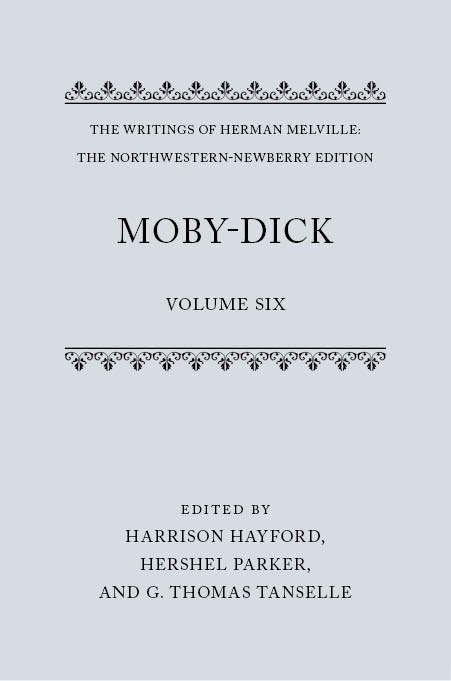 The Writings of Herman Melville: The Northwestern-Newberry Edition, Vol. 6: Moby-Dick: or The Whaleor The Whale