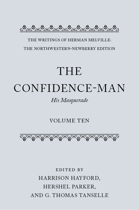 The Writings of Herman Melville: The Northwestern-Newberry Edition, Vol. 10: The Confidence-Man: His MasqueradeHis Masquerade