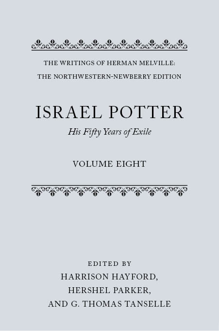 The Writings of Herman Melville: The Northwestern-Newberry Edition, Vol. 8: Israel Potter: His Fifty Years of ExileHis Fifty Years of Exile