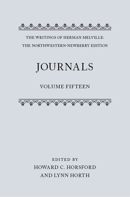 The Writings of Herman Melville: The Northwestern-Newberry Edition, Vol. 15: Journals